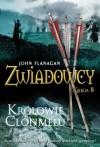 Królowie Clonmelu (Zwiadowcy, #8) - John Flanagan, Stanisław Kroszczyński