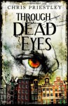 Through Dead Eyes - Chris Priestley