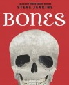 Bones: Skeletons and How They Work - Steve Jenkins