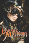 Carnal Machines: Steampunk Erotica - D.L. King, Teresa Noelle Roberts, Elias A. St. James, Essemoh Teepee, Tracey Shellito, Elizabeth Schechter, Janine Ashbless, Renee Michaels, Poe Von Page, Kannan Feng, Jay Lawrence, Delilah Devlin, Lisabet Sarai, Kathleen Bradean