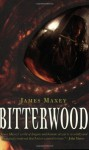 Bitterwood - James Maxey