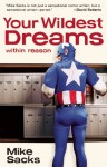 Your Wildest Dreams, Within Reason - Mike Sacks