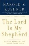 The Lord Is My Shepherd: Healing Wisdom of the Twenty-third Psalm - Harold S. Kushner