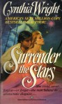 Surrender the Stars - Cynthia Wright