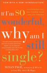 If I'm So Wonderful, Why Am I Still Single?: Ten Strategies That Will Change Your Love Life Forever - Susan Page