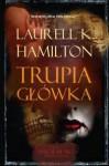 Trupia Główka (Anita Blake Vampire Hunter, #5) - Laurell K. Hamilton, Robert P. Lipski