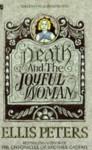 Death and the Joyful Woman - Ellis Peters