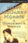 A Dangerous Woman - Mary McGarry Morris
