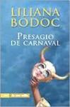 Presagio de carnaval - Liliana Bodoc