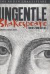 Ungentle Shakespeare: Scenes from his Life - Katherine Duncan-Jones