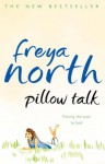 Pillow Talk - Freya North