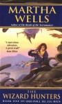 The Wizard Hunters: The Fall of Ile-Rien - Martha Wells