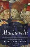 The Essential Writings of Machiavelli - Niccolò Machiavelli, Albert Russell Ascoli, Peter Constantine