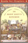 In Aunt Lucy's Kitchen - Cynthia Rylant, Wendy Anderson Halperin