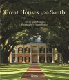 Great Houses of the South - Laurie Ossman, Steven Brooke