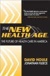The New Health Age: The Future of Health Care in America - David Houle