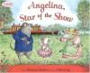 Angelina Star of the Show - Katharine Holabird, Helen Craig