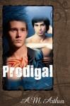 Prodigal - A.M. Arthur