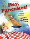 Hey, Pancakes! - Tamson Weston, Stephen Gammell