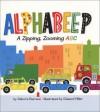 Alphabeep: A Zipping, Zooming ABC - Debora Pearson, Edward Miller
