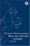 Wem die Stunde schlägt - Ernest Hemingway, Paul Baudisch