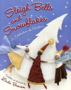 Sleigh Bells and Snowflakes: A Celebration of Christmas - Linda Bronson