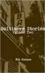 Baltimore Stories: Volume Two - Nik Korpon