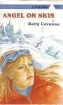 Angel on Skis - Betty Cavanna