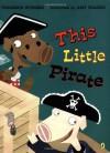 This Little Pirate - Philemon Sturges, Amy Walrod