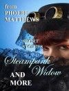 Steampunk Widow and More - Phoebe Matthews