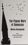 The Pigeon Wars of Damascus - Marius Kociejowski