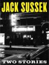 Two Stories - Jack Sussek