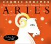 Cosmic Grooves-Aries: Your Astrological Profile and the Songs that Define You - Jane Hodges