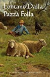 Lontano Dalla Pazza Folla: Far from the Madding Crowd (Italian edition) - Thomas Hardy, Onyx Translations