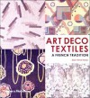 Art Deco Textiles: The French Designers - Alain-Rene Hardy