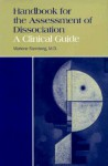 Handbook for the Assessment of Dissociation: A Clinical Guide - Marlene Steinberg
