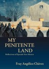My Penitente Land - Angelico Chavez