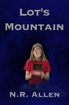 Lot's Mountain - N.R. Allen