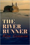The River Runner - Ken Cannon