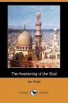 The Awakening of the Soul (Dodo Press) - Ibn Tufail, S.A. Kapadia, Paul Bronnle