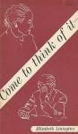 Come To Think of It - Elizabeth Linington