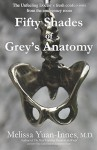 Fifty Shades of Grey's Anatomy: The Unfeeling Doctor's Fresh Confessions from the Emergency Room (Volume 8) - Melissa Yuan-Innes