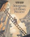 Souvenirs de l'étérnel présent - Benoît Peeters, François Schuiten