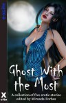 Ghost with the Most: A Collection of Five Erotic Paranormal Stories - Miranda Forbes, Lynn Lake, Kat Black, James Hornby, Kyoko Church, K.D. Grace