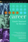 Your Career: Coach Yourself to Success - Jason R. Rich