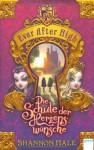 Ever After High. Die Schule der Herzenswünsche (1) - Shannon Hale, Sabine Bhose