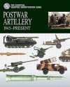 Postwar Artillery (The Essential Weapons Identification Guide) - Michael Haskew