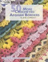 50 More Crocheted Afghan Borders (Leisure Arts #4531) - Rita Weiss, Leisure Arts
