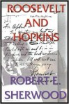 Roosevelt and Hopkins Part 2 of 3 - Robert E. Sherwood