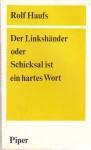 Der Linkshänder oder Schicksal ist ein hartes Wort - Rolf Haufs